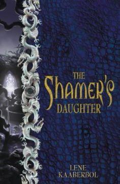 Lene Kaaberbol - The Shamer's Daughter