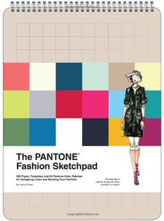 The PANTONE Fashion Sketchpad: 420 Figure Templates and 60 PANTONE Color Palettes for Designing Looks and Building Your Portfolio by Pantone LLC,http://www.amazon.com/dp/1452115362/ref=cm_sw_r_pi_dp_wla.sb1Z1YPTRVTR