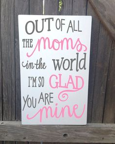 Gift for Mom Mothers Day Gift from Daughter Mother's Day Gift Ideas Mothers Day Wood Sign Out of all the Moms in the World Wooden Sign