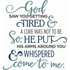 Silhouette Design Store - View Design god saw you getting tired phrase Bible Quotes, Me Quotes, Motivational Quotes, Inspirational Quotes, Lost Quotes, Sign Quotes, Family Quotes, Silhouette Design, Sympathy Quotes