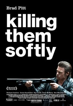 """Killing Them Softly """"has the rigor and poise of the great American crime pictures of the 1970s"""""""