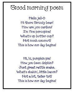"""Good morning poem - but instead use it to program the """"hello"""" button, set on random, on an AAC device with some of the lines! Keep life interesting! Good Morning Poems, Morning Messages, Preschool Songs, Kindergarten Classroom, Kindergarten Songs, Preschool Good Morning Songs, Goodbye Songs For Preschool, Classroom Ideas, Kids Poems"""