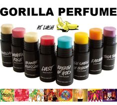 WIth Lush solid perfumes you can certainly call them unique in scent choice, but always a surprise and some divine. I scrunch a bit of Karma to make my hair defrizz and smell incredible. Google Image Result for http://www.hipgirlie.com/wp-content/uploads/2011/06/lush-gorilla-perfume.jpg