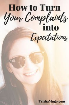 How to Turn Your Complaints into Expectations - Trisha Mugo John 13 35, Daily Encouragement, Grown Women, Best Mom, Meal, Husband, Faith, Christian Living, Helpful Tips