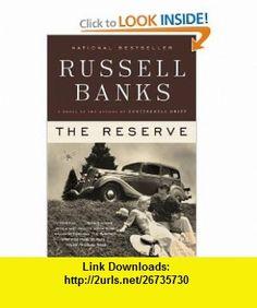 The Reserve A Novel (P.S.) Russell Banks , ISBN-10: 0061430269  ,  , ASIN: B002RAR3FG , tutorials , pdf , ebook , torrent , downloads , rapidshare , filesonic , hotfile , megaupload , fileserve