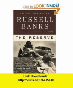 The Reserve A Novel (P.S.) Russell Banks , ISBN-10: 0061430269  ,  , ASIN: B002RAR3FG , tutorials , pdf , ebook , torrent , downloads , rapidshare , filesonic , hotfile , megaupload , fileserve