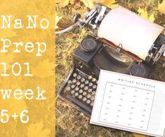NaNo Prep 101 week 5 6 | Schedule and Tools
