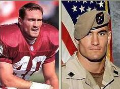 Pat Tillman  who walked away from a $3.6 million contract as a safety with the Arizona Cardinals to join the military after the Sept. 11 attacks. He was unfortunately killed in Afghanistan. A true patriot..
