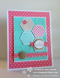 From: Amy Storrie Stampin' Up! Supplies Used: Stamps:  Six-Sided Sampler Ink:  Strawberry Slush, Coastal Cabana, Baked Brown Sugar Paper:  Whisper White, Coastal Cabana, Strawberry Slush,  2013-2015 In Color Designer Paper Stack Big Shot:  Honeycomb Textured Impressions Folder Punches:  Hexagon, Small Oval, Itty Bitty Shapes Punch Pack Embellishments:  Strawberry Slush Stretch Ruffled Ribbon, In Color Boutique Details, Rhinestone Basic Jewels
