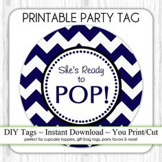 Instant Download   Blue Chevron Sheu0027s About To Pop, Baby Shower Printable  Party Tag, Cupcake Topper, DIY, You Print, You Cut