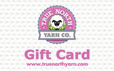 Gift Cards | True North Yarn Co. True North, Gift Cards, Knitting Yarn, Crochet Hats, Gifts, Gift Vouchers, Knitting Hats, Presents, Favors