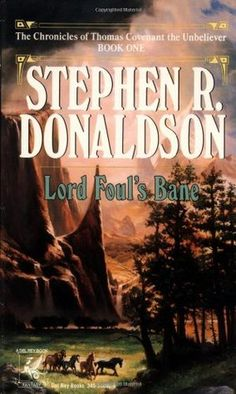 Lord Foul's Bane by Stephen R. Donaldson...the first book in the Thomas Covenant the Unbeliever saga. The first epic fantasy series I read about a guy and a ring of power...but not that ring. Man, so many good memories attached to those books.
