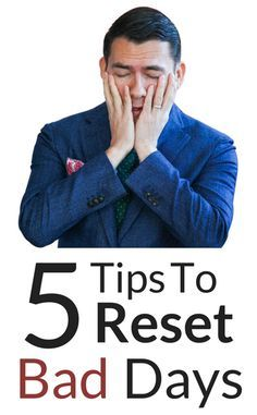 How To Reset A Bad Day | 5 Tips To Recover From Tough Days