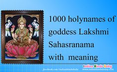 If your baby girl has brought fortune to your life, she must be called with one of the holy names of goddess Lakshmi. Let's find out 1000 holy names of Goddess Lakshmi - https://www.indianhindubaby.com/…/goddess-lakshmi-sahasran…/