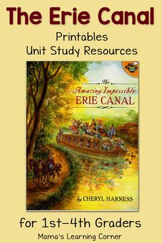 The Erie Canal Worksheets and Printables plus Unit Study Resources; ideal for 1st-4th graders!
