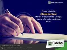 People refuse to #TakeControl of their investments by calling it too stressful and complicated. It isn't.  Visit http://www.fideliscm.com