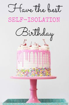 Here are 6 birthday ideas to celebrate your birthday indoors during these crazy times.  It's more important now than ever to bring joy to our lives, so you should still celebrate your birthday at home! In this blog post I give some great tips on how to enjoy your special day.  #birthday #happybirthday #birthdayfun #staysafe #selfisolation #selfisolationtips #quarantine #covid19 #corona #coronavirus #behappy #blog #blogger #selfcare #party #partyideas #birthdaycake #cake #recipe #treatyourself