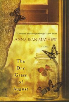 The Dry Grass of August - a potential read about a young girl discovering her own opinions regarding slavery