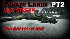 Savage Lands: Live Stream - Battling KUR!!! -  PT2 - Indie Contact