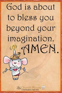 ♡✞♡ God is about to Bless you beyond your imagination. Amen...Little Church Mouse ~ 18 December 2016 ♡✞♡