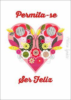 Permita-se ser feliz e levar felicidade Permita-se amar e ser amada Permita-se agradecer Permita-se viver Permita-se sentir Permita-se ser