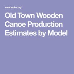 Old Town Wooden Canoe Production Estimates by Model