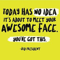 Image result for kid president quotes
