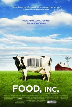 Food, Inc. and Hungry For Change are two good documentaries to get you thinking about what we are putting into our bodies and the entire food industry.