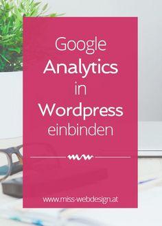 So richtest du Google Analytics ganz einfach in WordPress ein. + Plugin-Empfehlung | miss-webdesign.at