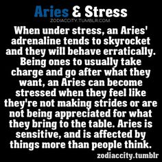 Zodiac City Aries and stress. These things   are generic and sometimes insightful into the human mind.