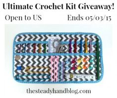 Enter to win the Ultimate Crochet Kit with a Grey Chevron Case! Ends 5/3/15. Open to US.