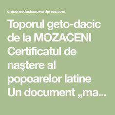 """Toporul geto-dacic de la MOZACENI Certificatul de naştere al popoarelor latine Un document """"mai valoros decât Columna lui Traian – draconesdacicus"""