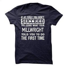 Millwright T-Shirt - #statement tee #tshirt couple. SIMILAR ITEMS => https://www.sunfrog.com/LifeStyle/Millwright-T-Shirt-50401681-Guys.html?68278