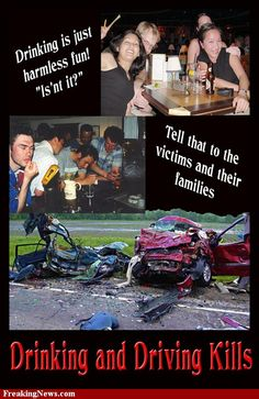 There is no excuses for hurting someone or killing someone's loved one(s) by drinking and driving. How are you going to explain that you killed one's mother, brother, significant other, etc. in your senseless act to drive drunk?