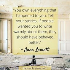 Love this quote from Anne Lamott on telling our stories.  #writing #storytelling #creativity #inspiration #writingadvice #relationships #quotes #beauty