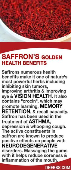 "Saffrons numerous health benefits make it one of nature's most powerful herbs including inhibiting skin tumors, improving arthritis & vision health. It also contains ""crocin"", which may promote learning, memory retention, & recall capacity. Saffron has been used for asthma, depression & whooping cough. The active constituents in saffron are known to produce positive effects on people with neurodegenerative disorders. Massaging the gums with it helps reduce soreness & inflammation of the mout..."