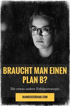 Plan B notwendig James Bond, Visual Statements, Planer, Coaching, Let It Be, How To Plan, Eyes, Life, Entrepreneurship