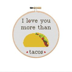I love you more than tacos Happy Valentine's Day Cross | Etsy Love You More Than, I Love You, My Love, Pattern Quotes, Cross Stitch Quotes, Funny Cross Stitch Patterns, Easy Stitch, Happy Valentines Day, Fabric