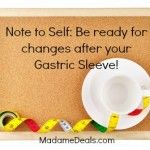 It has been 9 weeks since Gwen's Gastric Sleeve. She has discovered 5 Things she didn't know before her Gastric Sleeve.