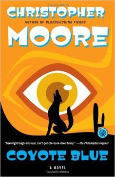 Coyote Blue: A Novel: Christopher Moore: 9781416558477: Amazon.com: Books