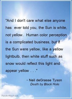 Neil deGrasse Tyson quote about the sun What Is Science, Science Guy, Science And Nature, Chemistry Review, How The Universe Works, Mindfulness Quotes, The More You Know, Uplifting Quotes, Smart People