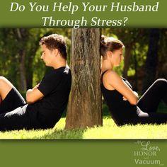 do you help your husband through stress?