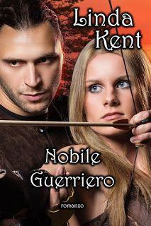 "ROMANCE NON-STOP: ANTEPRIMA BOOK-TRAILER ""NOBILE GUERRIERO"" di Linda..."