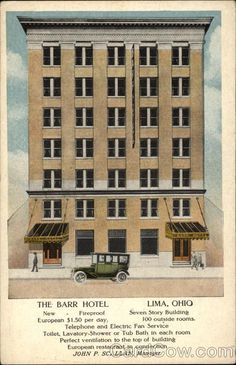 The Barr Hotel Lima Ohio; Stayed here when I worked for the B&O RR. Lima Ohio, Ohio River, Local History, City Buildings, Architecture, Day Trips, 1940s, Places Ive Been, Roots