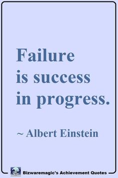 Failure is success in progress. ~ Albert Einstein #quotes #achievementquotes #successquotes #quotestoliveby #quotablequotes