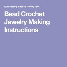 Bead Crochet Jewelry Making Instructions