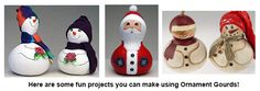 Create this cute little projects using Ornament Gourds