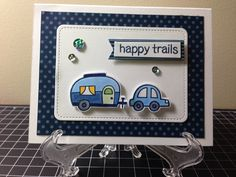 Card for my friend that is driving to California with her family (3 small boys!).  Lawn Fawn stamp and die (Happy Trails). Stampin Up  DSP Midnight Muse.