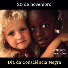 """20 de Novembro - Dia da Consciência Negra Acesse também: """"Zumbi dos Palmares""""."""