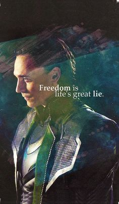 """Freedom is life's great lie""-- Loki cell phone wallpaper"